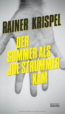 Der Sommer als Joe Strummer kam
