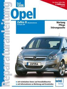 Opel Zafira B ab 2005: Benziner (Reparaturanleitungen)