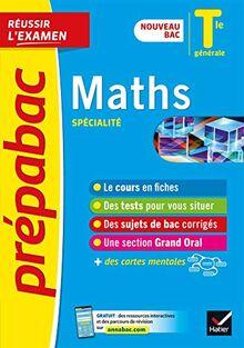 Maths Tle générale (spécialité) - Prépabac Réussir l'examen: nouveau programme, nouveau bac (2020-2021) (Prépabac (17))