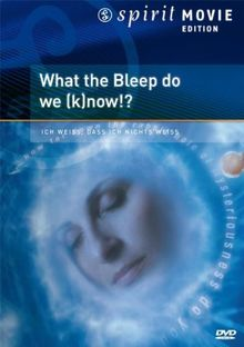 Bleep - What the Bleep do we know!? - Spirit Movie Edition