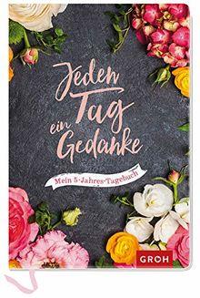 Jeden Tag ein Gedanke - mein 5-Jahres-Tagebuch (Blumen)