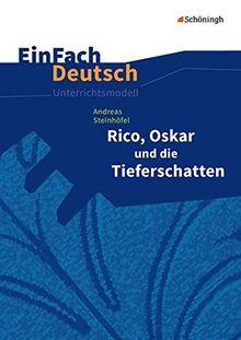 EinFach Deutsch Unterrichtsmodelle: Andreas Steinhöfel: Rico, Oskar und die Tieferschatten: Klassen 5 - 7