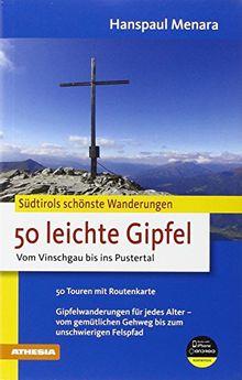 50 leichte Gipfel: Vom Vinschgau bis ins Pustertal (Die schönsten Wanderungen)