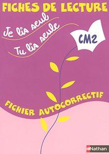 Je lis seul, tu lis seule... : Fiches de lecture CM2