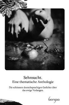 Sehnsucht Eine Thematische Anthologie Die Schönsten