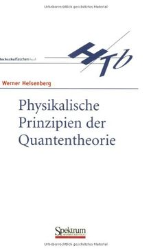 B. I. Hochschultaschenbücher, Bd.1, Die physikalischen Prinzipien der Quantentheorie