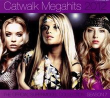 Catwalk Megahits 2012 - The Official Supermodel Collection Season 7