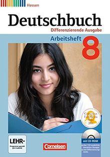 Deutschbuch - Differenzierende Ausgabe Hessen: 8. Schuljahr - Arbeitsheft mit Lösungen und Übungs-CD-ROM