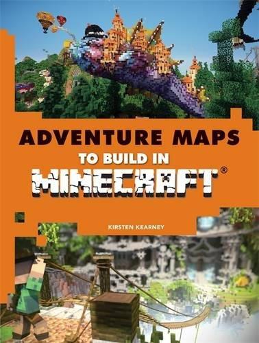 Adventure Maps to Build and Explore in Minecraft von Kirsten Kearney