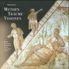 Mythen Träume Visionen: Bilder der neuen Katakombe an der Via Latina in Rom