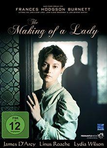 "The Making of a Lady (Autorin: Frances Hodgson Burnett bekannt durch ""Der kleine Lord"")"