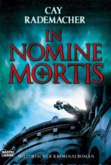 In Nomine Mortis: Historischer Kriminalroman