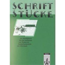 Schriftstücke. Ein Arbeitsbuch für das Verfassen von Texten im Deutschunterricht der Oberstufe.
