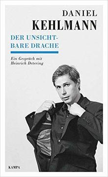 Der unsichtbare Drache: Ein Gespräch mit Heinrich Detering (Kampa Salon / Gespräche)