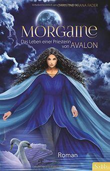 Morgaine: Das Leben einer Priesterin von Avalon - Roman