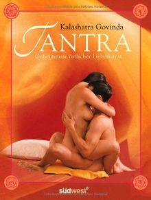 Tantra: Geheimnisse östlicher Liebeskunst