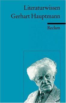 Gerhart Hauptmann: (Literaturwissen)