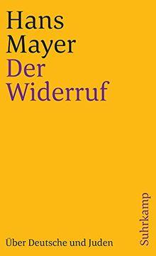 Der Widerruf: Über Deutsche und Juden (suhrkamp taschenbuch)