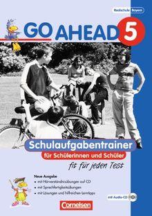 Go Ahead - Ausgabe für die sechsstufige Realschule in Bayern: 5. Jahrgangsstufe - Schulaufgabentrainer - Neubearbeitung: Mit CDs und Lösungsheft