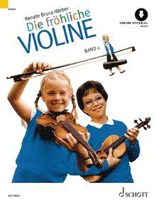 Fröhliche Violine, Bd.2, Ausbau der 1. Lage und Einführung in die 3. Lage: Ausbau der 1. Lage und Einführung in die 3. Lage. Band 2. Violine. (Die fröhliche Violine)