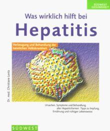 Was wirklich hilft bei Hepatitis. Vorbeugung und Behandlung der heimlichen Volkskrankheit