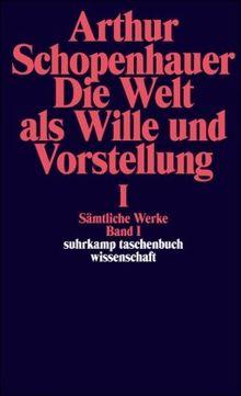 Sämtliche Werke. Band I. Die Welt als Wille und Vorstellung I