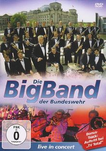 Die Big-Band der Bundeswehr - Live in Concert