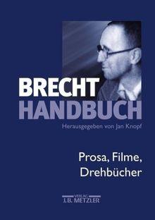 Brecht-Handbuch, 5 Bde., Bd.3, Prosa, Filme, Drehbücher