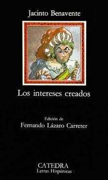 Los intereses creados (Letras Hispánicas)