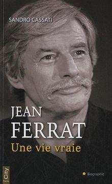 Jean Ferrat, une vie vraie