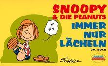 Snoopy & die Peanuts, Bd.39, Immer nur lächeln
