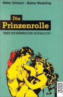 Die Prinzenrolle. Über die männliche Sexualität.