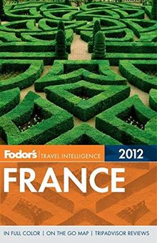Fodor's France 2012 (Full-color Travel Guide)