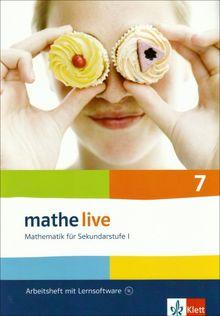 Mathe live - Neubearbeitung. Mathematik für Sekundarstufe 1: Arbeitsheft plus Lösungsheft mit Lernsoftware. 7. Schuljahr