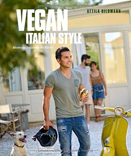 vegan italian style vegane kochb cher von attila hildmann von attila hildmann. Black Bedroom Furniture Sets. Home Design Ideas