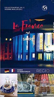 Frankreich im Saarland ((EU) REGIO Serie)