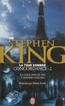 La Tour Sombre : Concordance : Tome 2, Le guide officiel des 3 derniers tomes