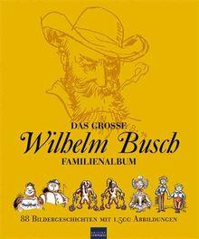 Das große Wilhelm Busch Familienalbum