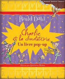 Charlie et la chocolaterie : Un livre pop-up