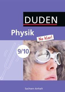 Physik Na klar! - Sekundarschule Sachsen-Anhalt: 9./10. Schuljahr - Schülerbuch