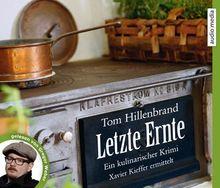 Letzte Ernte. Ein kulinarischer Krimi: Xavier Kieffers dritter Fall