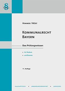 Kommunalrecht Bayern: Neues Lernen mit der Hemmer-Methode (Skripten - Öffentliches Recht)