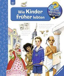 Wie Kinder früher lebten (Wieso? Weshalb? Warum?, Band 60)