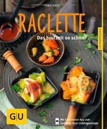 Raclette: Das brutzelt so schön (GU Küchenratgeber Relaunch ab 2013)