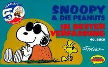 Snoopy & die Peanuts, Bd.40, In bester Verfassung