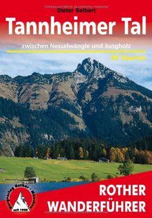 Tannheimer Tal zwischen Nesselwängle und Jungholz. 50 Touren: 50 Wanderungen rund um Tannheim, Grän und Jungholz
