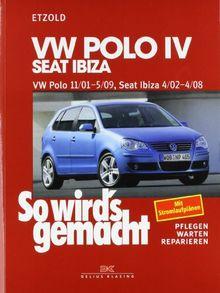 So wird's gemacht. Pflegen - warten - reparieren: VW Polo IV 11/01-5/09, Seat Ibiza 4/02-4/08: So wird's gemacht - Band 129: BD 129