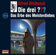 Die drei ??? - CD: Die drei Fragezeichen und . . ., CD-Audio, Bd.103 : Das Erbe des Meisterdiebes, 1 Audio-CD: FOLGE 103