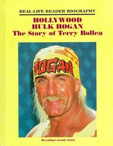 Hollywood Hulk Hogan: The Story of Terry Bollea : A Real-Life Reader Biography