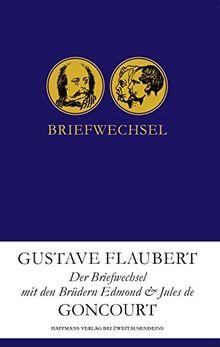 Der Briefwechsel mit den Brüdern Edmond & Jules de Goncourt